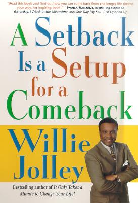 A Setback Is a Setup for a Comeback By Jolley, Willie